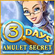3 Days - Amulet Secret